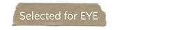 Selected for EYE